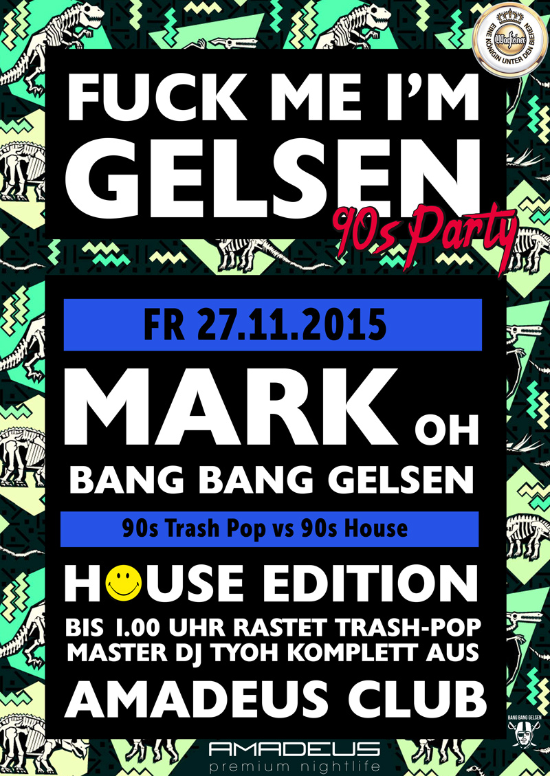 F*** Me I'm Gelsen Party 27.11.2015 Gelsenkirchen